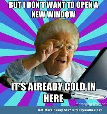 But i don't want to open a new window it's already cold in here