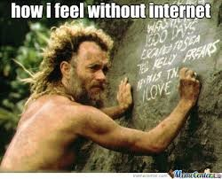 How i feel without internet
