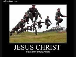 Jesus Christ It's an army of flying Asians.
