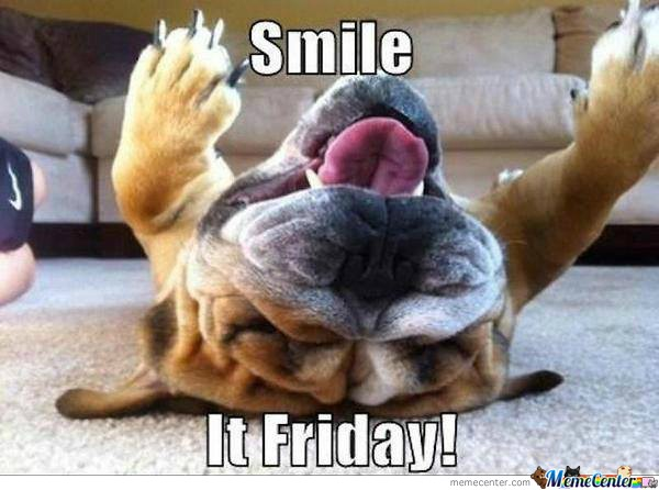 Smile, It Friday!