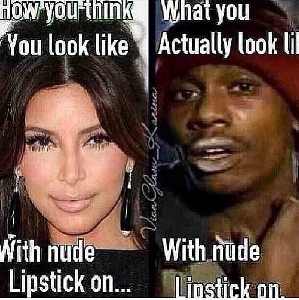 How you think you look lile with nude lipstick on.... what  you think Actually look like With nude Lipstick on...
