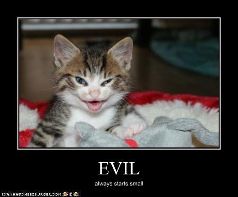 Evil always starts small
