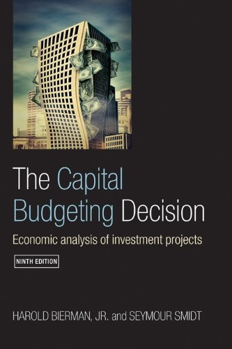 (VIDEO Review) The Capital Budgeting Decision, Ninth Edition: Economic Analysis of Investment Projects