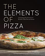 The Elements of Pizza: Unlocking the Secret to World-Class Pies at Home