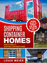 Shipping Container Homes: How to Build a Shipping Container Home
