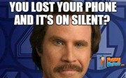You lost your phone and It's on silent? Too bad. If you liked it you shoulda put a ring on it.