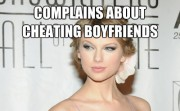 COMPLAINS ABOUT CHEATING BOYFIENDS HER MOST FAMOUS SONG IS ABOUT A GIRL TRYING TO POACH A CHEERLEADER'S BOYFRIEND