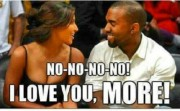 NO-NO-NO-NO! I LOVE YOU, MORE!