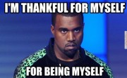 I'm thankful for myself..