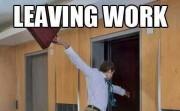 LEAVING WORK ON FRIDAY LIKE