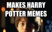 Makes Harry Potter memes..