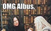 Omg Albus,
